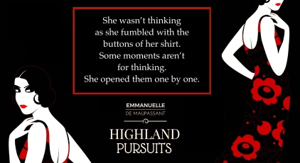 buttons quote Emmanuelle de Maupassant Highland Pursuits