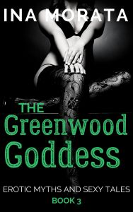 The Greenwood Goddess by Ina Morata