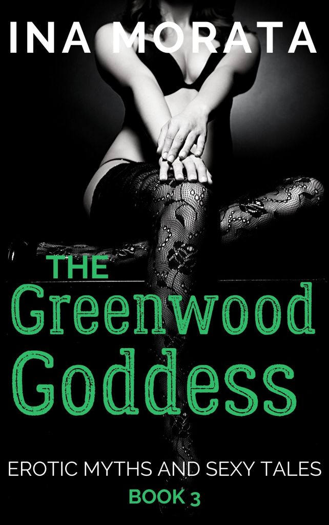 The Greenwood Goddess by Ina Morata